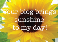 Your blog brings sunshine to my day